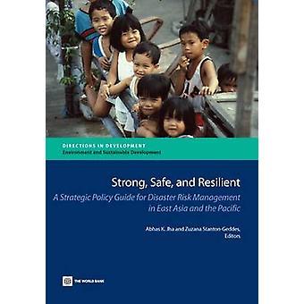Forte segurança e resistente A guia de política estratégica para a gestão de risco de desastres no leste asiático e o Pacífico pelo Jai & Matheus K.