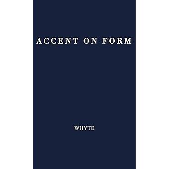 Accent on Form An Anticipation of the Science of Tomorrow by Whyte & Lancelot Law