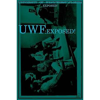 UWF University of WestWorstFlorida Exposed by Covino & Joseph Jr.