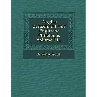Anglia Zeitschrift Fur Englische Philologie Volume 11... by Anonymous