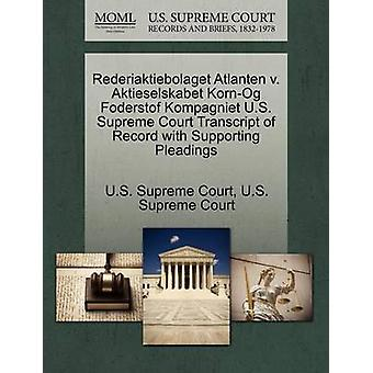 Rederiaktiebolaget Atlanten v. Aktieselskabet KornOg Foderstof Kompagniet U.S. Supreme Court Transcript of Record with Supporting Pleadings by U.S. Supreme Court