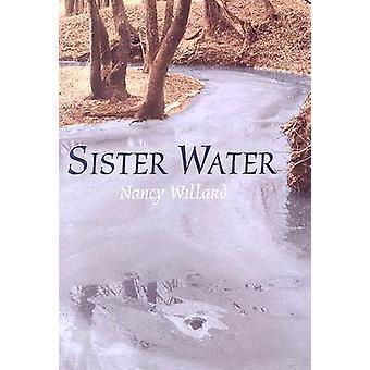 Sister Water by WILLARD & NANCY