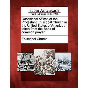 Lejlighedsvis kontorer i den protestantiske episkopale kirke i USA taget fra bog af fælles bøn. af Episcopal Church.