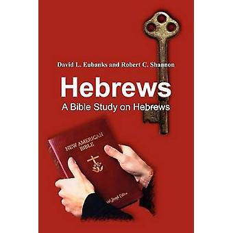 Hebräer A Bible Study auf Hebräer durch Eubanks & David L.