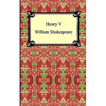 Henry V Henry the Fifth by Shakespeare & William