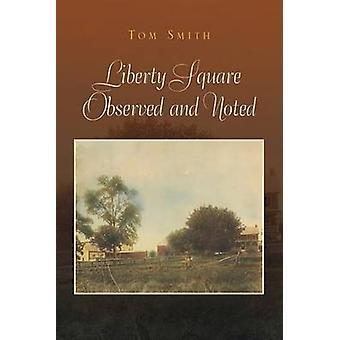 Liberty Square observeras och noteras av Smith & Tom