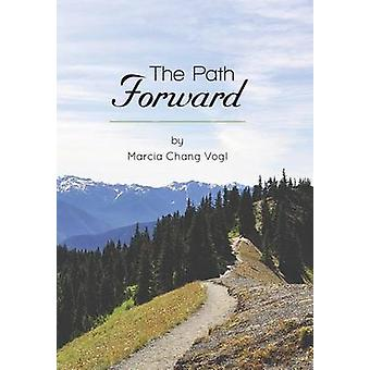 The Path Forward by Vogl & Marcia Chang