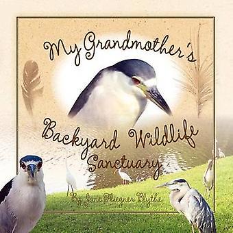 Mon sanctuaire de faune d'arrière-cour Grandmothers par Blythe & Jane Fliegner