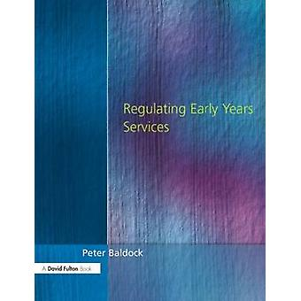 Regulating Early Years Services by Baldock & Peter