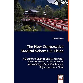 Das neue kooperative medizinische System in China eine Qualitative Studie zu erkunden Sie Meinungen über die Auswirkungen der NCM auf Zugänglichkeit der ländlichen Gesundheitsversorgung in der Provinz Fujian China & Corinna Blume
