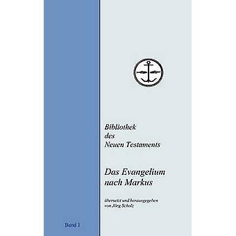 Das Evangelium Nach Markus por Scholz y la Jrg
