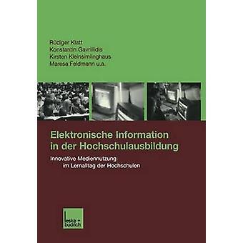 Elektronische Informationen in der Hochschulausbildung innovativen Mediennutzung Im Lernalltag der Hochschulen durch Klatt & Rdiger
