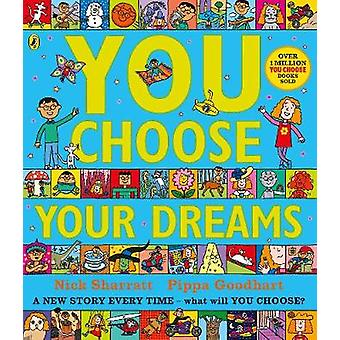 You Choose Your Dreams - Originally published as Just Imagine by You C