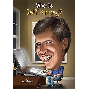 Who Is Jeff Kinney? by Patrick Kinney - John Hinderliter - 9780448486