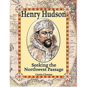 Henry Hudson - Seeking the Northwest Passage by Carrie Gleason - 97807