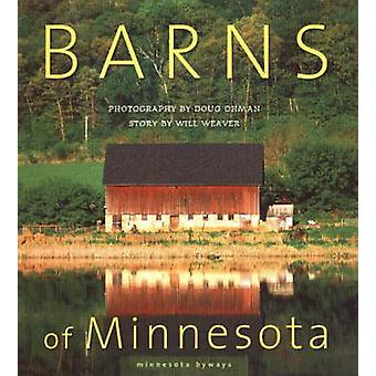 Barns of Minnesota by Doug Ohman - Will Weaver - 9780873515276 Book