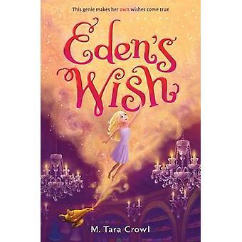 Eden's Wish by M. Tara Crowl - 9781484749180 Book