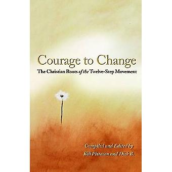 The Courage to Change - The Christian Roots of the Twelve-step Movemen