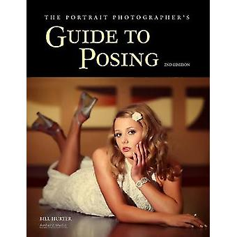 The Portrait Photographer's Guide to Posing - 2nd Edition (2nd Revised
