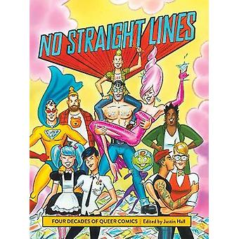 No Straight Lines - Four Decades of Queer Comics by Justin Hall - 9781