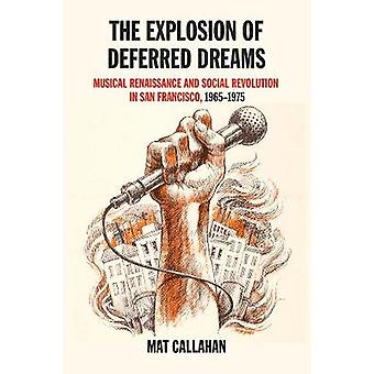 The Explosion of Deferred Dreams - Musical Renaissance and Social Revo