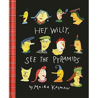 Hey Willy - See The Pyramids by Maira Kalman - 9781681371689 Book
