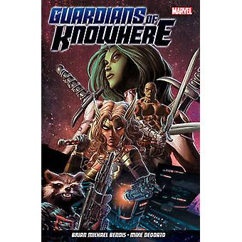 Guardians of Knowhere by Brian Michael Bendis - Mike Deodata - 978184
