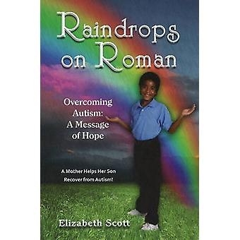 Raindrops on Roman - Overcoming Autism - A Message of Hope by Elizabeth