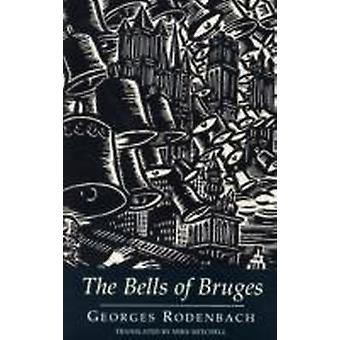 The Bells of Bruges by Georges Rodenbach & Mike Mitchell