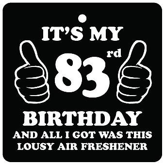 83rd Birthday Lousy Car Air Freshener