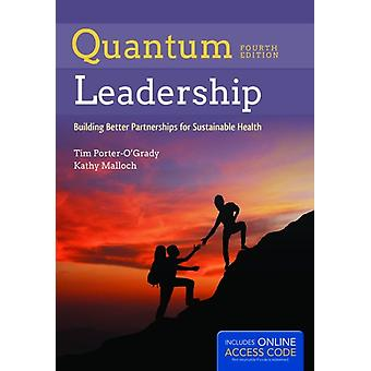 Quantum Leadership: Advancing Innovation Transforming Health Care (Hardcover) by Porter-O'Grady Tim Malloch Kathy
