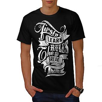 First Learn Rules Men BlackT-shirt | Wellcoda