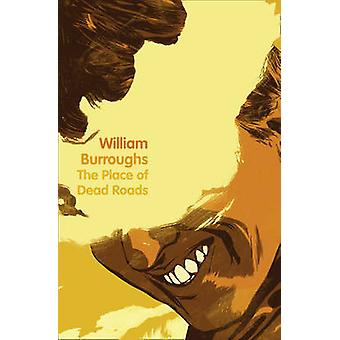 The Place of Dead Roads by William Burroughs - 9780007341931 Book