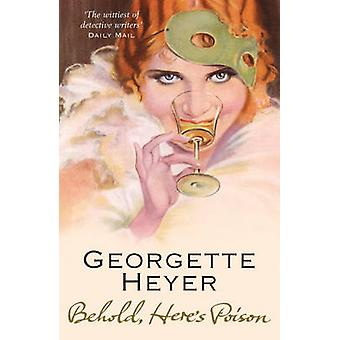 Behold - Here's Poison by Georgette Heyer - 9780099493648 Book