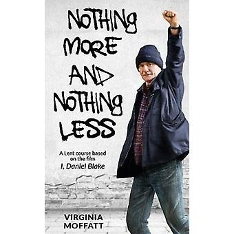 Nothing More and Nothing Less - A Lent Course based on the film I - Da