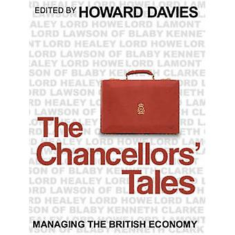The Chancellors Tales - Managing the British Economy by Howard Davies