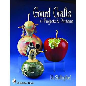 Gourd Crafts - 6 Projects and Patterns by Rosemary Shillingford - 9780