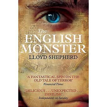The English Monster by Lloyd Shepherd - 9780857205377 Book