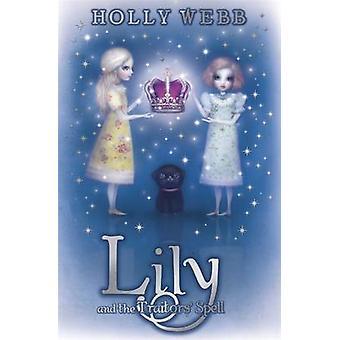 Lily og forrædere Spell av Holly Webb - 9781408313527 bok