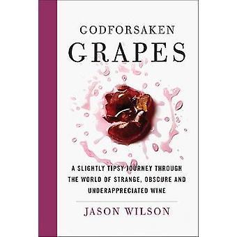 Godforsaken raisins - un voyage un peu gris à travers le monde du Str