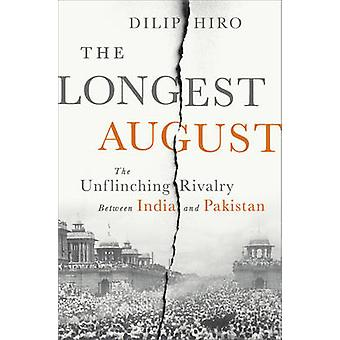 The Longest August - The Unflinching Rivalry Between India and Pakista