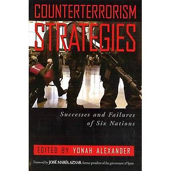 Counterterrorism Strategies - Successes and Failures of Six Nations by
