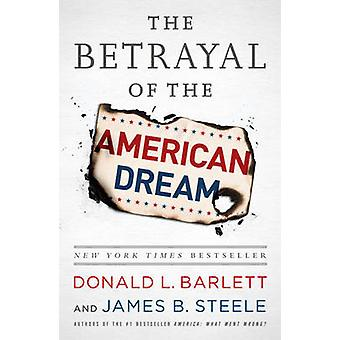 The Betrayal of the American Dream (First Trade Paper Edition) by Don