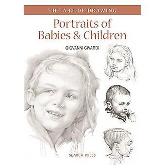 Portraits of Babies & Children by Giovanni Civardi - 9781782213161 Bo