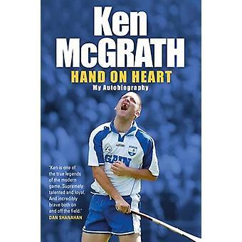 Ken Mcgrath - main sur le coeur - mon autobiographie par Ken McGrath - Michael