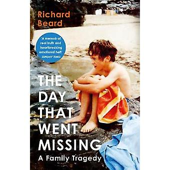 The Day That Went Missing by Richard Beard - 9781784703141 Book