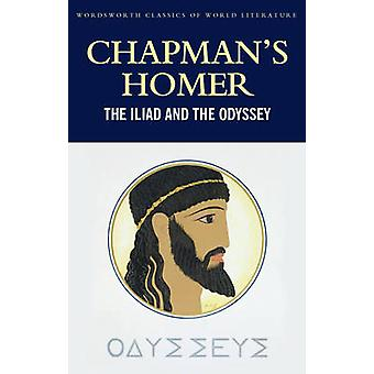 The Iliad and the Odyssey by Homer - Jan Parker - George Chapman - To