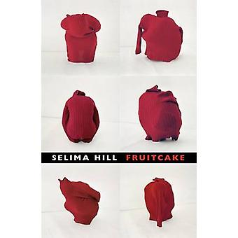 Fruitcake door Selima Hill - 9781852248482 boek