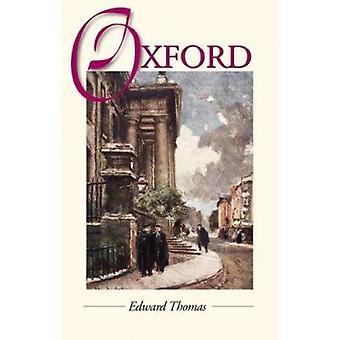 Oxford by Edward Thomas - Lucy Newlyn - 9781902669847 Book