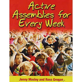 Active Assemblies for Every Week by Jenny Mosley - Ross Grogan - 9781